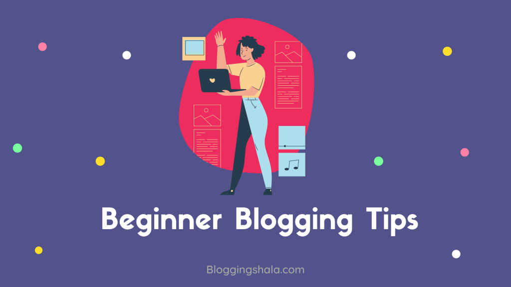 Beginner Blogging Tips